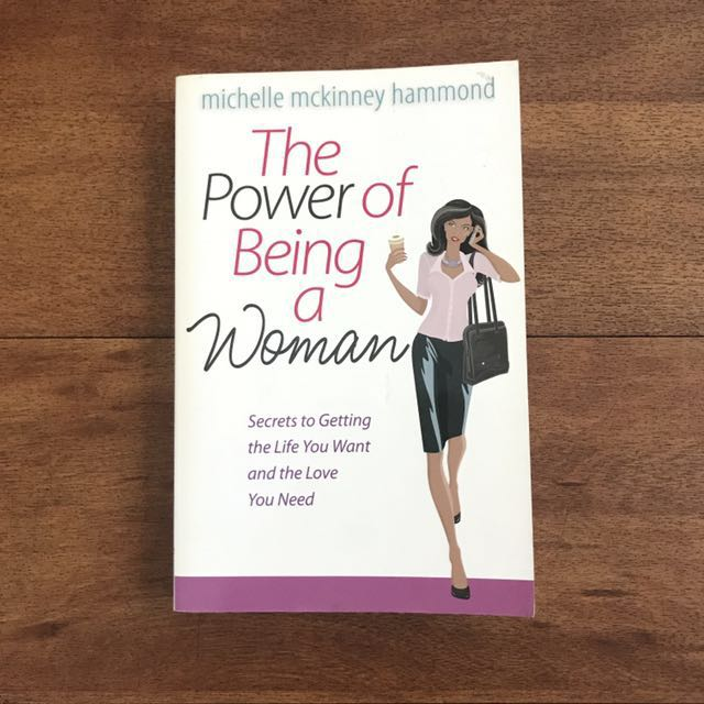 The Power of Being a Woman by Michelle Mckinney Hammond