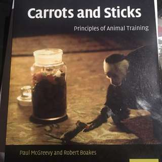 New Carrots And Sticks Principles Of Animal Training Vet Book