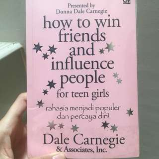 How to Win Friends and Influence People (for teen girls) - Dale Carnegie