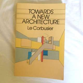 Towards a new architecture - Le Corbusier