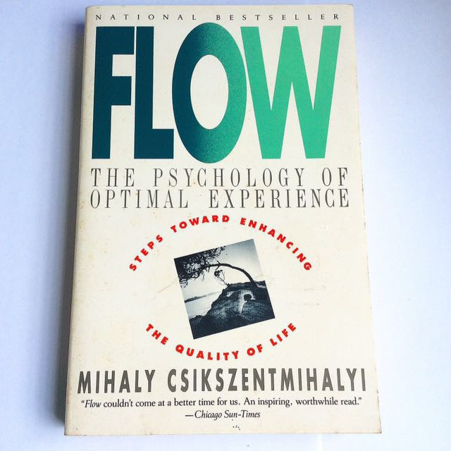 Mihaly Csikszentmihalyi - Flow: The Psychology of Optimal Experience