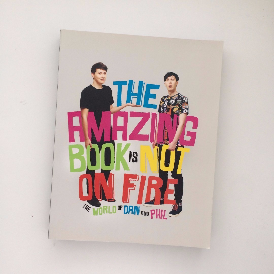 The Amazing Book is Not on Fire (TABINOF) - Dan and Phil