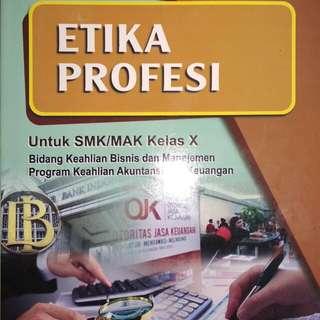 ETIKA PROFESI  Eni Nuraeni  Untuk SMK/MAK Kelas X Bidang Keahlian Bisnis dan Manajemen Program Keahlian Akuntansi dan Keuangan  KURIKULUM 2013  PENERBIT ARMICO