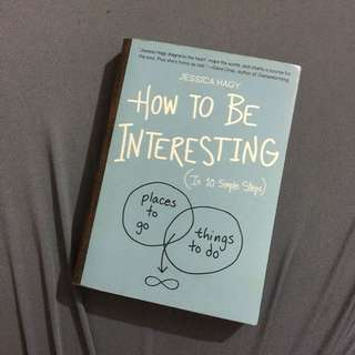 How to be interesting