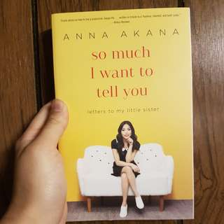 So Much I Want to Tell You- Anna Akana