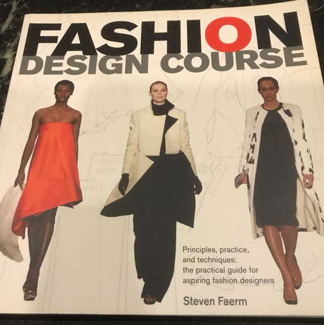 Fashion Design Course Principles Practice And Techniques The Practical Guide For Aspiring Fashion Designers By Steven Faerm Books Stationery Non Fiction On Carousell