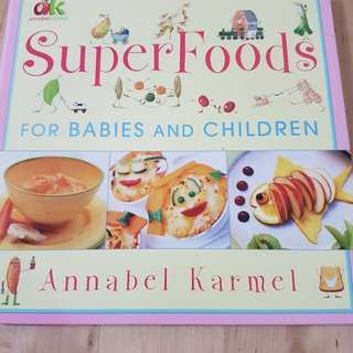 Cookbook - Superfoods for Babies and Children by Annabel Karmel