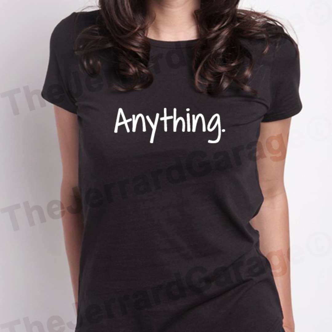 Anything. Top