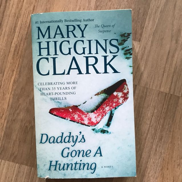 Daddy's gone a hunting - Marry higgins clark