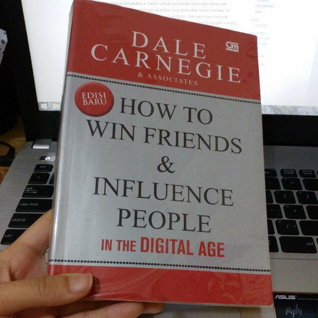 How to win friends and influence in the digital age people dale carnegie