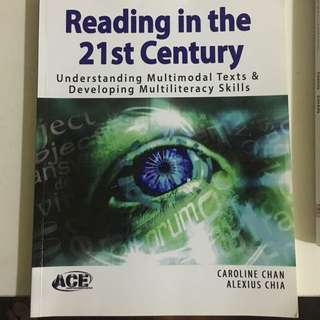 Reading in the 21st Century (Chan & Chia, 2014)