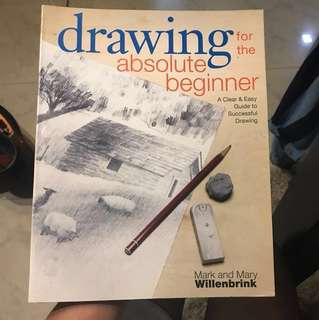 Drawing for the absolute beginner ( Mark and Mary Willenbrink )