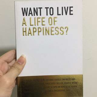 Want to live a life of happiness by Chade-Meng Tan [Kikki K book series]