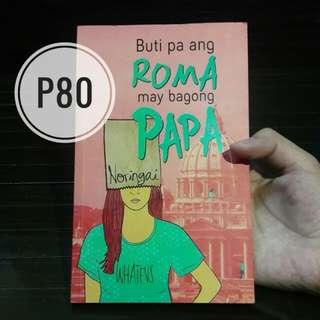 Buti Pa Ang Roma May Bagong Papa & Para Sa Hopeless Romantic