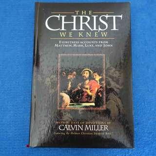 The Christ We Knew: Eyewitness Accounts from Matthew, Mark, Luke, and John by Calvin Miller  (Christian book)