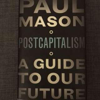 Postcapitalism: A guide to our Future by Paul Mason #1212YES