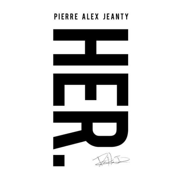 [Out of Stock] Her by Pierre Alex Jeanty   ||  PRE-ORDER