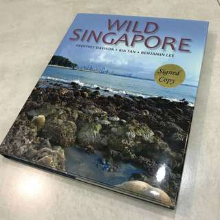 Wild Singapore  by Geoffrey Davison, Ria Tan & Benjamin Lee