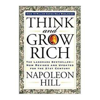 Think and Grow Rich: or Men and Woman who Resent Poverty BY Napoleon Hill