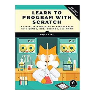 Learn to Program with Scratch: A Visual Introduction to Programming with Games, Art, Science, and Math BY  Majed Marji