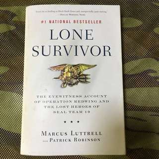 Lone Survivor: The Eyewitness Account of Operation Redwing and the Lost Heroes of SEAL Team 10, by Marcus Luttrell, Patrick Robinson (Contributor)