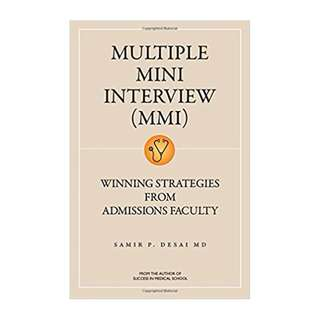 Multiple Mini Interview Mmi: Winning Strategies from Admissions Faculty BY Samir P. Desai