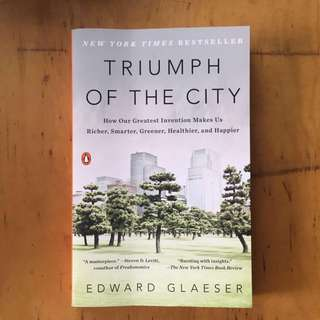 """Triumph of the City: How Our Greatest Invention Makes Us Richer, Smarter, Greener, Healthier, and Happier"" by Edward Glaeser (Paperback, 2011)"