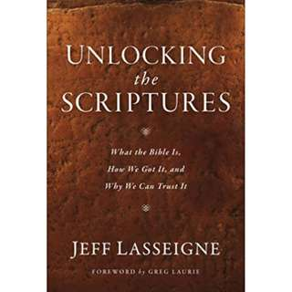 Unlocking the Bible: What It Is, How We Got It, and Why We Can Trust It (by Jeff Lasseigne) CHRISTIAN BIBLE STUDY HERMENUTICS
