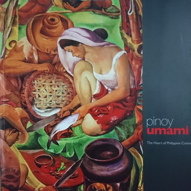 Pinoy Umami The Heart of Philippine Cuisine Cook Book