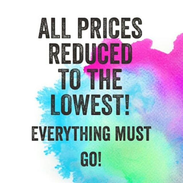 PRICES REDUCED TO CLEAR