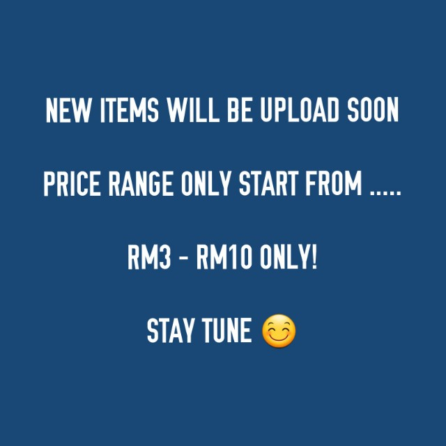 Stay tune for new items!