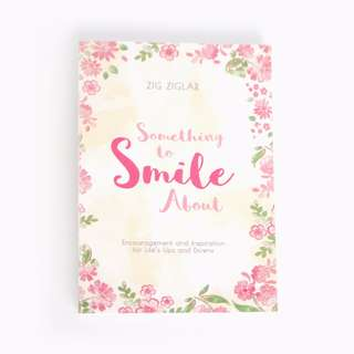 *BRAND NEW* Something To Smile About (Floral Cover) by Zig Ziglar