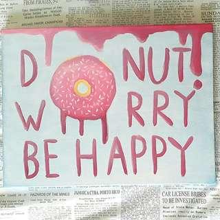 """Pajangan Lukisan Akrilik 30×40 cm Quote """"Donut Worry Be Happy"""""""