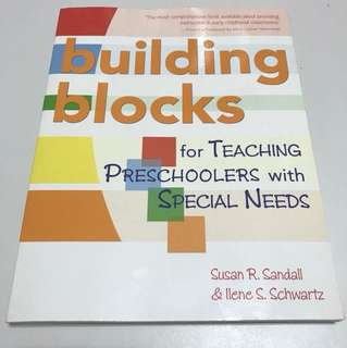 Building Blocks for Teaching Preschoolers with Special a Needs