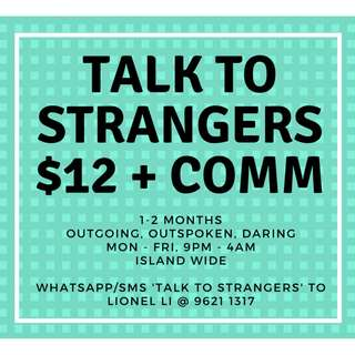 $12/hr + COMM!! Talk to strangers and get paid!