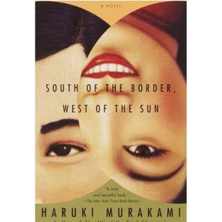 @{Brand New} South of the Border, West of the Sun  (Vintage International)    By: Haruki Murakami