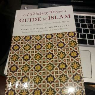 A Thinking Persons guide to Islam by Prince Ghazi/King Abdullah