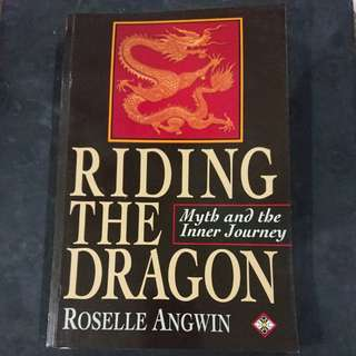 Riding The Dragon: Myth and Inner Journey