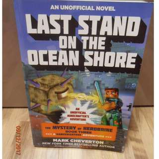 Last Stand on the Ocean Shore : The Mystery of Herobrine: Book Three: