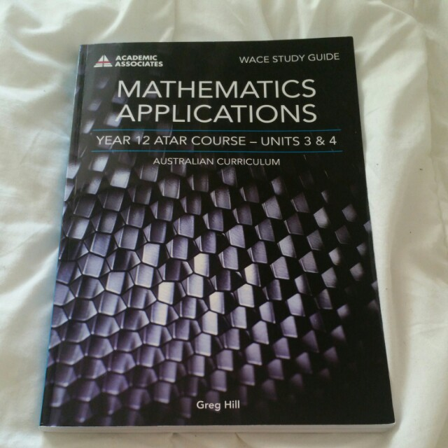 YEAR 12 MATH APPLICATION STUDY GUIDE BOOK UNIT 3 AND 4