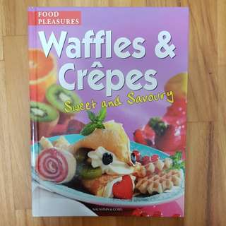 Waffles & Crepes Sweet and Savoury Recipes by Naumann & Gobel