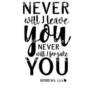 Hebrews 13:5 - Never Leave You Nor Forsake You Vinyl Sticker