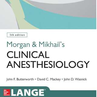 Morgan and Mikhail's Clinical Anesthesiology 5th Edition