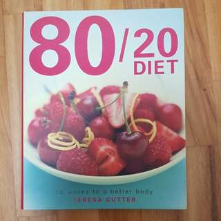 80/20 Diet 12 weeks to a better body by Teresa Cutter