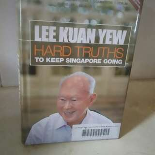 Lee Kuan Yew - Hard truths to keep S'pore Going