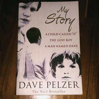 My Story (A Child Called 'It', The Lost Boy, The Man Named Dave) by Dave Pelzer