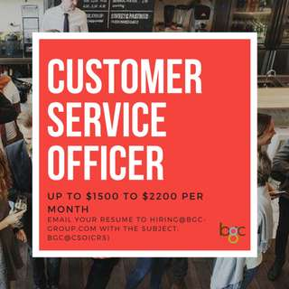 CUSTOMER SERVICE OFFICER (UP TO $2200/5 DAY WORK WEEK)