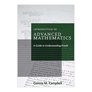 Introduction to Advanced Mathematics: A Guide to Understanding Proofs BY Connie M. Campbell