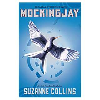Mockingjay (Hunger Games Trilogy, Book 3)  BY Suzanne Collins