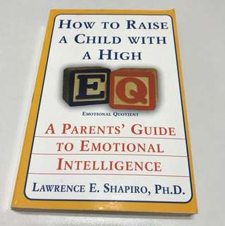 How to raise a child with high EQ: A parent's guide to emotional intelligence